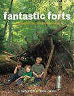 Fantastic Forts: Loads of Ideas for Building Hideaways by Jo Schofield, Fiona Danks (Paperback, 2016)