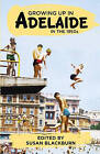Growing Up in Adelaide in the 1950s by Hale & Iremonger,Pty.Ltd (Paperback, 2013)