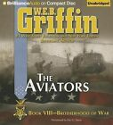 The Aviators by W E B Griffin (CD-Audio, 2013)