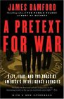 A Pretext for War: 9/11, Iraq, and the Abuse of America's Intelligence Agencies by James Bamford (Paperback / softback)