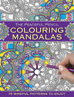 The Peaceful Pencil: Colouring Mandalas: 75 Mindful Patterns to Enjoy by Anness Publishing (Paperback, 2016)