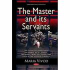Master & its Servants: The Entangled Web Between the Serbian Secret Service, Organized Crime & Paramilitary Units in the Yugoslav Conflict by Maria Vivod (Hardback, 2015)