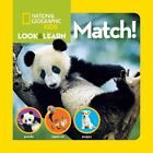 Match! by National Geographic Kids Staff (2011, Board Book)