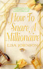 How to Snare a Millionaire by Lisa Johnson (Paperback, 1998)