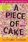 A Piece of Cake: A Memoir by Cupcake Brown (Paperback / softback)