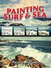 Painting Surf and Sea by Harry R. Ballinger (Paperback, 2008)