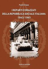 REPARTI CORAZZATI DELLA RSI - ITALIAN RSI ARMORED UNITS WW2 carri armati tanks