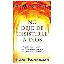 No deje de insistirle a Dios - Pocket Book: Capte la atencion de Dios hasta que