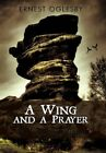 Wing and a Prayer The First Book of Gabriel 9781450243773 by Ernest Oglesby
