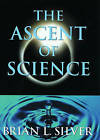 The Ascent of Science by Brian L. Silver (Paperback, 2000)