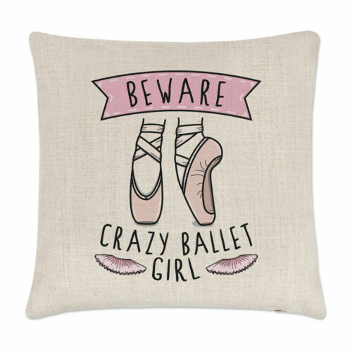 Beware Crazy Ballet Girl Cushion Cover Pillow Ballerina Dancing Funny