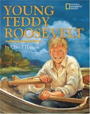 Young Teddy Roosevelt by Cheryl Harness (1998, Hardcover)