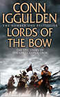 Lords of the Bow by Conn Iggulden (Paperback, 2008)