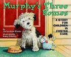 Murphy's Three Homes: A Story for Children in Foster Care by Jan Levinson Gilman (Hardback, 2009)