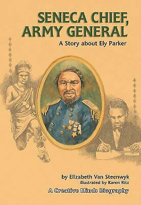 Seneca Chief, Army General : A Story about Ely Parker-ExLibrary