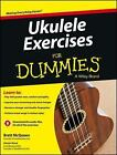 Ukulele Exercises for Dummies by Brett McQueen and Alistair Wood (2013, Paperback)
