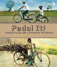 Pedal It!: How Bicycles Are Changing the World by Michelle Mulder (Paperback / softback, 2016)
