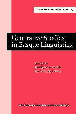 Generative Studies in Basque Linguistics (Current Issues in Linguistic Theory),