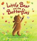 Little Bear and the Butterflies by Susan Quinn (Hardback, 2014)