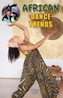 African Dance Trends by Tammy Gagne (Hardback, 2014)