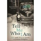 Tell Me Who I am: Sometimes it's Safer Not to Know by Alex Lewis, Marcus Lewis (Paperback, 2014)