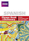 BBC Spanish Phrase Book & Dictionary by Phillippa Goodrich, Carol Stanley (Paperback, 2005)