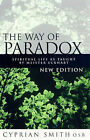 The Way of Paradox: Spiritual Life as Taught by Meister Eckhart by Cyprian Smith (Paperback, 2005)
