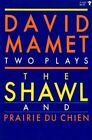 The Shawl ; and, Prairie Du Chien: Two Plays by David Mamet (Paperback, 1994)