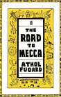 The Road to Mecca by Athol Fugard (Paperback, 1985)