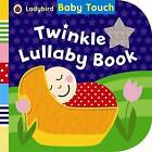 Baby Touch: Twinkle Lullaby Book by Penguin Books Ltd (Board book, 2011)