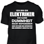 T-Shirt-Elektriker-Dummheit-Lustig-Geschenk-Spruch-Handwerker-Baustelle Indexbild 1