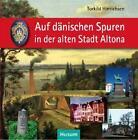 Auf dänischen Spuren in der alten Stadt Altona von Torkild Hinrichsen (2014, Gebundene Ausgabe)