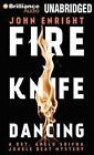 Fire Knife Dancing by John Enright (CD-Audio, 2013)