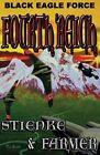 Black Eagle Force: Fourth Reich by Buck Stienke, Ken Farmer (Paperback / softback, 2013)