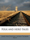 Folk and Hero Tales by James Macdougall, Alfred Trubner Nutt (Paperback / softback, 2010)