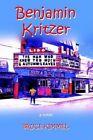 Benjamin Kritzer by Bruce Kimmel 9781403301949 Hardback 2002