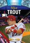 Mike Trout by Tammy Gagne (Hardback, 2013)