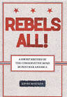 Rebels All!: A Short History of the Conservative Mind in Postwar America by Kevin Mattson (Hardback, 2008)