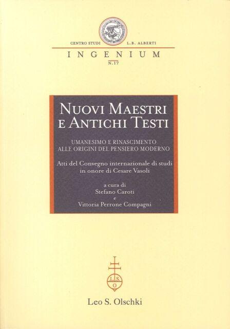 Nuovi Maestri e Antichi Testi. Umanesimo e Rinascimento alle Origini del Pensier