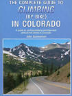 The Complete Guide to Climbing (by Bike) in Colorado: A Guide to Cycling Climbing and the Most Difficult Hill Climbs in Colorado by John Summerson (Paperback, 2011)