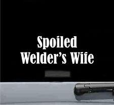 spoiled welders wife vinyl decal sticker funny car truck welding rod helmet wire