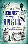 The Alchemist and the Angel by Joanne Owen (Paperback, 2011)