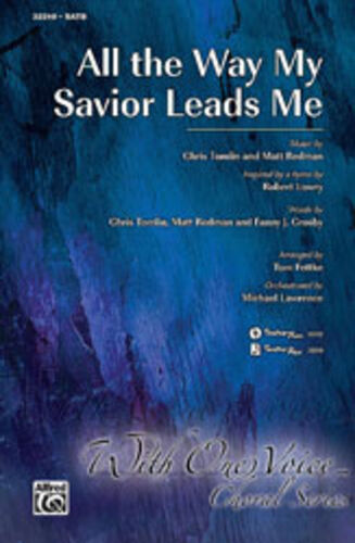 Mixed voices 32210 ALFRED All The Way My Savior Leads Me SATB; Various