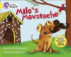 Milo's Moustache: Band 03/Yellow by Katie McDougall (Paperback, 2011)
