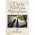 Day Pass from the Asylum by Meryl Taylor (Paperback / softback, 2013)