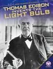 Thomas Edison Invents the Light Bulb by Douglas Hustad (Hardback, 2016)