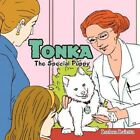 Tonka The Special Puppy 9781462852635 by Luann Laietta Paperback