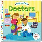 Flip and Find Doctors: a guess who/where flap book about a doctor by Samantha Meredith (Board book, 2015)