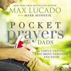 Pocket Prayers for Dads: 40 Simple Prayers That Bring Strength and Faith by Max Lucado (Hardback, 2016)