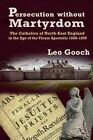 Persecution Without Martyrdom by Leo Gooch (Paperback, 2013)